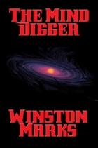 The Mind Digger by Winston Marks