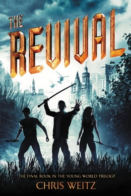 Book The Revival by Chris Weitz