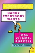 Candy Everybody Wants by Josh Kilmer-Purcell