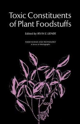 Book Toxic Constituents of Plant Foodstuffs by Liener, Irvin