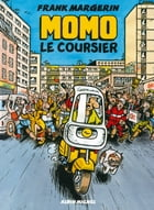 Momo le coursier - Tome 01 by Frank Margerin