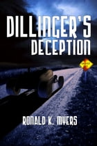 Dillinger's Deception by Ronald K. Myers