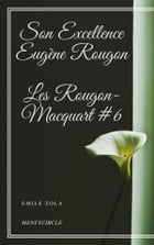 Son Excellence Eugène Rougon Les Rougon-Macquart #6 by Emile Zola