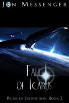 Fall of Icarus (Brink of Distinction book #2) by Jon Messenger