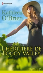 L'héritière de Foggy Valley by Kathleen O'Brien