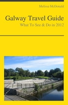 Galway, Ireland Travel Guide - What To See & Do by Melissa McDonald