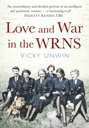 Love and War in the WRNS Letters Home 1940-46