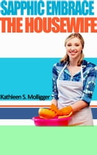 The Housewife by Kathleen S. Molligger