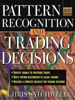 Book Pattern Recognition and Trading Decisions by Satchwell, Chris