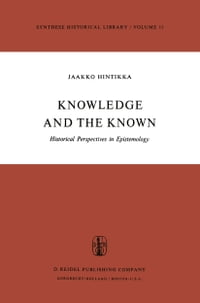 Knowledge and the Known: Historical Perspectives in Epistemology