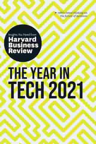 The Year in Tech, 2021: The Insights You Need from Harvard Business Review by Harvard Business Review