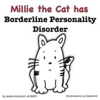 Millie the Cat has Borderline Personality Disorder: What Mental Disorder, #1 by Jessie Shepherd