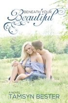 Beneath Your Beautiful by Tamsyn Bester