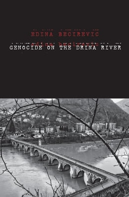 Book Genocide on the Drina River by Ms. Edina Becirevic