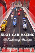 Slot Car Racing An Enduring Passion b4f3503f-b1e3-4e8a-bf94-04d3218815d7