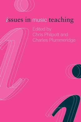 Book Issues in Music Teaching by Philpott, Chris