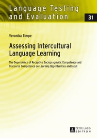Assessing Intercultural Language Learning: The Dependence of Receptive Sociopragmatic Competence…
