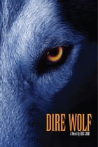 Dire Wolf: a Novel by Eric Jubb