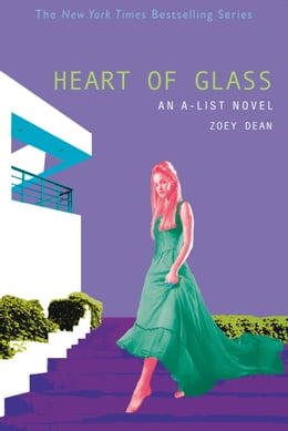 Book The A-List #8: Heart of Glass: An A-List Novel by Zoey Dean