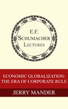 Economic Globalization: The Era of Corporate Rule by Jerry Mander