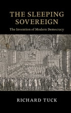 The Sleeping Sovereign: The Invention of Modern Democracy