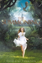 The Summoning by Catherine Victoria Thompson