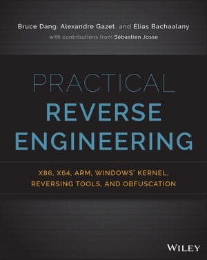 Practical Reverse Engineering x86,  x64,  ARM,  Windows Kernel,  Reversing Tools,  and Obfuscation