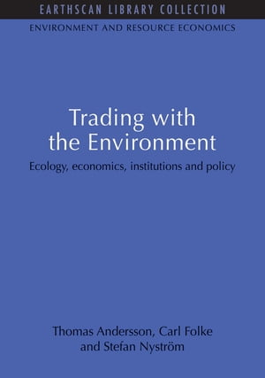 Trading with the Environment Ecology,  economics,  institutions and policy