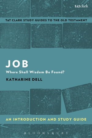 Job: An Introduction and Study Guide Where Shall Wisdom Be Found?