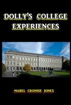 Dolly's College Experiences by Mabel Cronise Jones