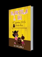 Martha & Eli: A Summer with Grandma by By JOHANNA