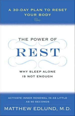 The Power of Rest Why Sleep Alone Is Not Enough. A 30-Day Plan to Reset Your Body