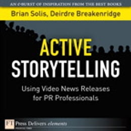 Book Active Storytelling: Using Video News Releases for PR Professionals by Brian Solis