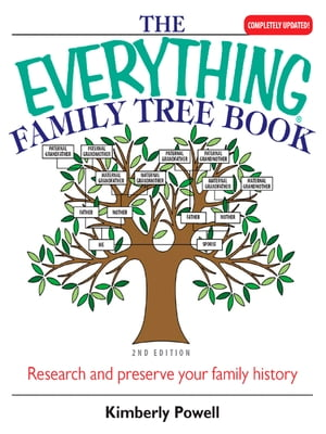 The Everything Family Tree Book Research And Preserve Your Family History