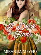 A Deck of Fools by Miranda Meyers