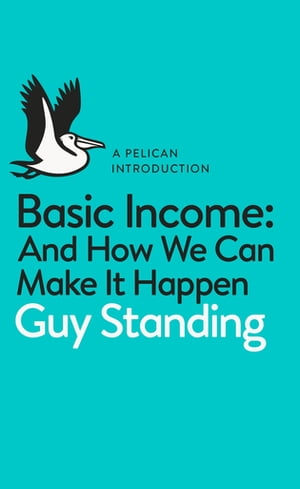 Basic Income And How We Can Make It Happen