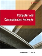 Computer and Communication Networks by Nader F. Mir
