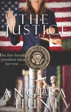 The Justice by Angela Hunt