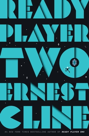 Ready Player Two: A Novel by Ernest Cline