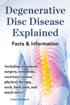 Degenerative Disc Disease Explained by Frederick Earlstein