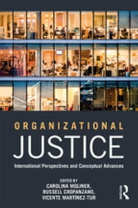 Organizational Justice: International perspectives and conceptual advances