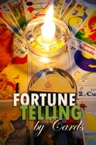 Fortune Telling by Cards by Greg Cetus