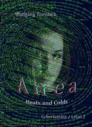 Anea: Heats and Colds