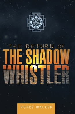 Book The Return of the Shadow Whistler by Royce Walker