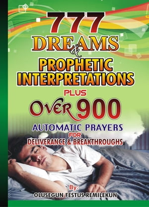 777 Dreams and Prophetic interpretations