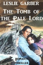 The Tomb of the Pale Lord by Leslie Garber
