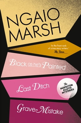 Book Inspector Alleyn 3-Book Collection 10: Last Ditch, Black As He's Painted, Grave Mistake by Ngaio Marsh