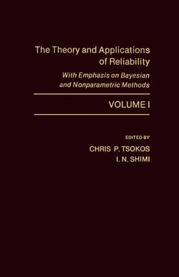 Book The Theory and Applications of Reliability With Emphasis on Bayesian and Nonparametric Methods by Tsokos, Chris