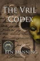 The Vril Codex by Ben Manning
