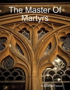 The Master of Martyrs by Al Sayed Ibn Tawoos